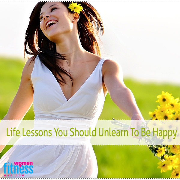 Life Lessons You Should Unlearn To Be Happy