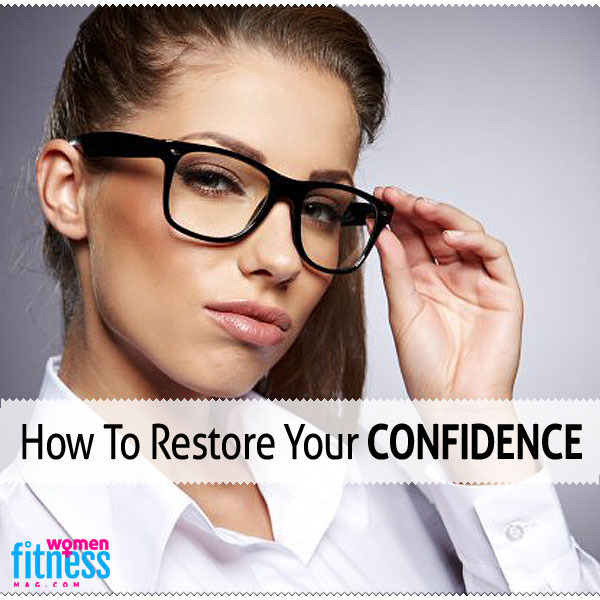 How To Restore Your Confidence