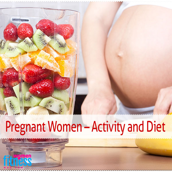 Pregnant Women – Activity and Diet