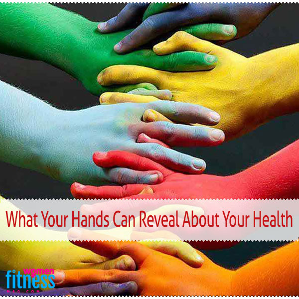 What Your Hands Can Reveal About Your Health